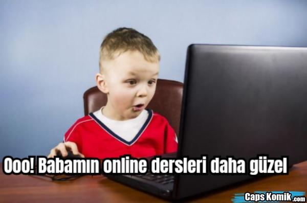 Ooo! Babamın online dersleri daha güzel
