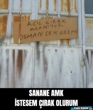 SANANE AMK İSTESEM ÇIRAK OLURUM