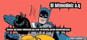 Bi bitmediniz a.q Batman abi jumar kullanmak ipe zarar veriyomüş pursik kullanmaliymışız