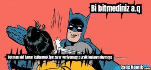 Bi bitmediniz a.q Batman abi jumar kullanmak ipe zarar veriyomuş pursik kullanmalıymışız