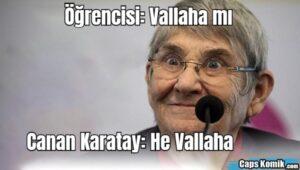 Öğrencisi: Vallaha mı Canan Karatay: He Vallaha