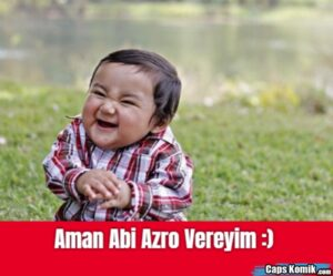 Aman Abi Azro Vereyim :)