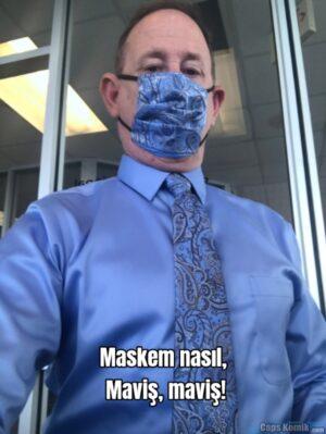 Maskem nasıl,  Maviş, maviş!