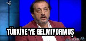 TÜRKİYE'YE GELMIYORMUŞ