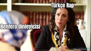 Benfero dinleyicisi… Türkçe Rap