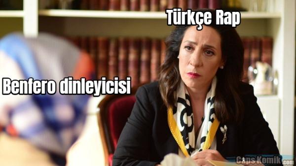 Benfero dinleyicisi... Türkçe Rap