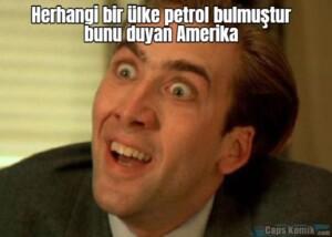 Herhangi bir ülke petrol bulmuştur bunu duyan Amerika