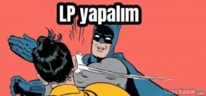 LP yapalım