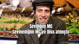 Sevdiğim MC… Sevmediğim MC'ye Diss atmıştır