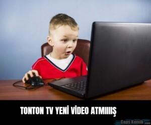 TONTON TV YENİ VİDEO ATMIIIIŞ