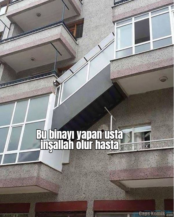 Bu binayı yapan usta inşallah olur hasta