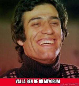 VALLA BEN DE BİLMİYORUM