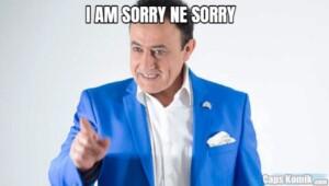 I AM SORRY NE SORRY
