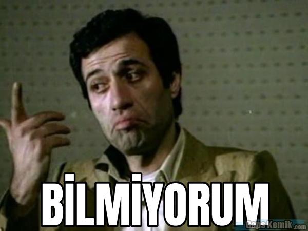 BİLMİYORUM
