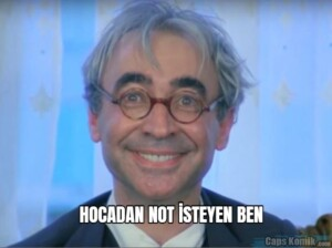 HOCADAN NOT İSTEYEN BEN