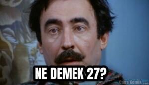 NE DEMEK 27?