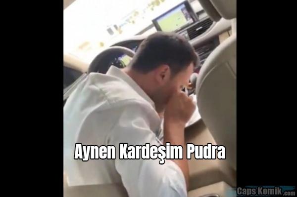 Aynen Kardeşim Pudra
