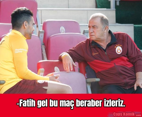-Fatih gel bu maç beraber izleriz.